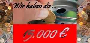 Wir haben 15.000€